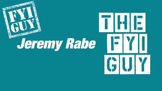 Jeremy Rabe - The FYI GUY